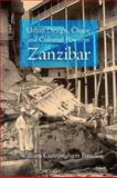 Urban Design, Chaos, and Colonial Power in Zanzibar, Bissell, William Cunningham, 0253355435