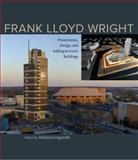 Frank Lloyd Wright : Preservation by Design in Iconic Modern Buildings, Longstreth, Richard W., 0813935431