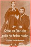 Gender and Generation on the Far Western, Prescott, Cynthia Culver, 0816525439