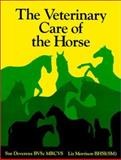The Veterinary Care of the Horse, Devereux, Sue and Morrison, Liz, 0851315437
