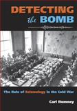 Detecting the Bomb : The Role of Seismology in the Cold War, Romney, Carl, 0981865437