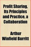 Profit Sharing, Its Principles and Practice, a Collaboration, Arthur Winfield Burritt, 1152585436
