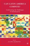 Can Latin America Compete? : Confronting the Challenges of Globalization, Haar, Jerry and Price, John, 1403975434