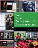 The Digital Photographer's Software Guide, Lewell, John, 1598635433