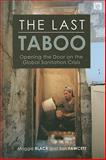 The Last Taboo : Opening the Door on the Global Sanitation Crisis, Black, Maggie and Fawcett, Ben, 1844075435