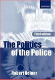The Politics of the Police, Reiner, Robert, 0198765436