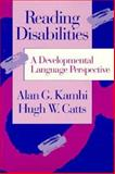 Reading Disabilities : A Developmental Language Perspective, , 0205135439
