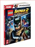 Lego Batman 2: DC Super Heroes, Prima Games Staff and Stephen Stratton, 0307895432