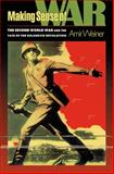 Making Sense of War : The Second World War and the Fate of the Bolshevik Revolution, Weiner, Amir, 0691095434