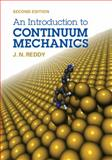 An Introduction to Continuum Mechanics, Reddy, J. N., 1107025435