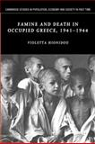 Famine and Death in Occupied Greece, 1941-1944, Hionidou, Violetta, 1107405432