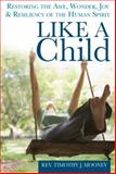 Like a Child, Rev. Timothy J. Mooney, 1594735433