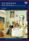 The Medieval Household : Daily Living C. 1150-C. 1450, Egan, Geoff, 1843835436