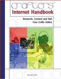 Crafters' Internet Handbook : Research, Connect and Sell Your Crafts Online, Crabe, Genevieve, 1929685432