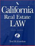 California Real Estate Law : Text and Cases, Gordon, Ted H., 0324305435