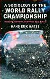 A Sociology of the World Rally Championship : History, Identity, Memories and Place, Naess, Hans Erik, 1137405430