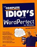 The Complete Idiot's Guide to WordPerfect for Windows 6.1, McFedries, Paul, 1567615430