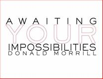 Awaiting Your Impossibilities, Morrill, Donald, 1934695432