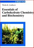 Essentials of Carbohydrate Chemistry and Biochemistry, Lindhorst, Thisbe K., 3527295437