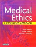 Medical Ethics : A Case-Based Approach, Schwartz, Lisa and Preece, Paul, 0702025437