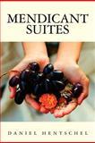 Mendicant Suites, Daniel Hentschel, 1463725434