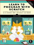 Learn to Program with Scratch : A Visual Introduction to Programming with Art, Science, Math and Games, Marji, Majed, 1593275439