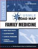 USMLE Road Map : Family Medicine, Gordon, Paul, 007146543X
