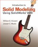 Introduction to Solid Modeling Using SolidWorks 2010, Howard, William and Musto, Joseph, 0073375438