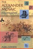 The Alexander Mosaic : Stories of Victory and Defeat, Cohen, Ada, 0521775434