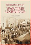Growing up in Wartime Uxbridge, James Skinner, 075244543X