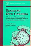 Starting Our Careers : A Collection of Essays and Advice on Professional Development from the Young Mathematicians' Network, Curtis D. Bennett, 0821815431