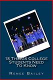 18 Things College Students Need to Know, Renee Bailey, 149105543X
