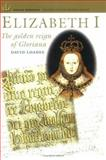 Elizabeth I : The Golden Reign of Gloriana, Loades, David, 1903365430