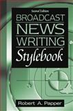 Broadcast News Writing Stylebook, Papper, Robert A., 0205335438