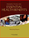 Perspectives on Essential Health Benefits : Workshop Report, Committee on Defining and Revising an Essential Health Benefits Package for Qualified Health Plans and Institute of Medicine, 0309215439