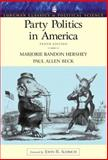 Party Politics in America, Beck, Paul Allen and Hershey, Marjorie Randon, 032109543X