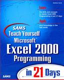 SamsTeach Yourself Excel 2000 Programming in 21 Days, Harris, Matthew, 0672315432