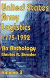United States Army Logistics, 1775-1992, Charles R. Shrader, 0898755433