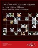 The Massacre of Political Prisoners in Iran 1988, Abdorrahman Boroumand Foundation, 0984405437