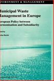 Municipal Waste Management in Europe : European Policy Between Harmonisation and Subsidiarity, , 1402005431