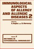 Immunological Aspects of Allergy and Allergic Diseases : Volume 2 Methods in Experimental Immunology, Rajka, E., 146134543X