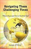 Navigating These Challenging Times, Josiane D'Hoop, 1462025439