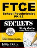 FTCE School Psychologist Pk-12 Secrets : FTCE Subject Test Review for the Florida Teacher Certification Examinations, FTCE Exam Secrets Test Prep Team, 1614035431