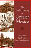The Early History of Greater Mexico, Altman, Ida and Cline, Sarah, 0130915432