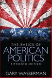 The Basics of American Politics, Wasserman, Gary, 0133815439