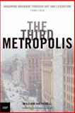 The Third Metropolis : Imagining Brisbane through Art and Literature 1940 - 1970, Hatherell, William, 0702235431