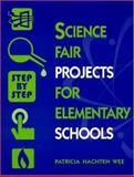 Science Fair Projects for Elementary Schools, Patricia Hachten Wee, 0810835436