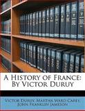 A History of France, Victor Duruy and Martha Ward Carey, 114743543X