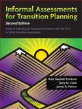 Informal Assessments for Transition Planning, Erickson, Amy Gaumer and Clark, Gary M., 1416405437