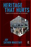 Heritage That Hurts : Tourists in the Memoryscapes of September 11, Sather-Wagstaff, Joy, 1598745433